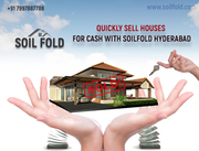 Sell Your Property For Cash –Get Instant Cash From SoilFold in Hyderab